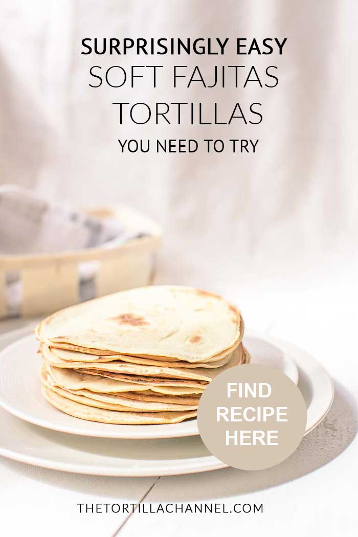 Surprisingly easy soft fajitas tortillas you need to try with fajita, taco or tortilla. Visit thetortillachannel.com for the instruction. #softtortillas #fajitastortilla #fajita