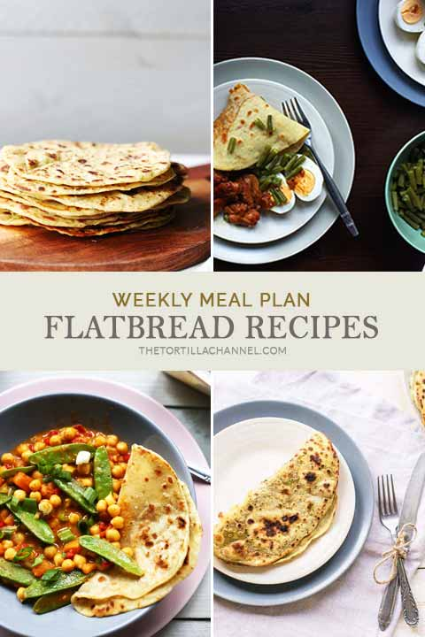 Weekly meal plan flatbread contains 7 different flatbread recipes and 7 main dish recipes. That way your dinners never look the same. From flatbread, roti, pita bread and scallion pancakes. #flatbread #flatbreadrecipes #thetortillachannel #pitabreadrecipe #scallionpancakes #pekingduckpancakes #parathaflatbread #flatbreadforcurry