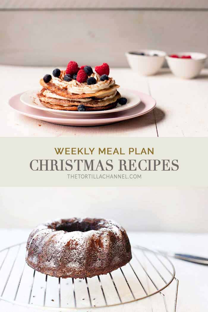 This week we share Christmas recipes to give you Christmas inspiration for main dish, side dish, desserts and cakes #thetortillachannel #weeklymealplan #mealplan #christmasinspiration