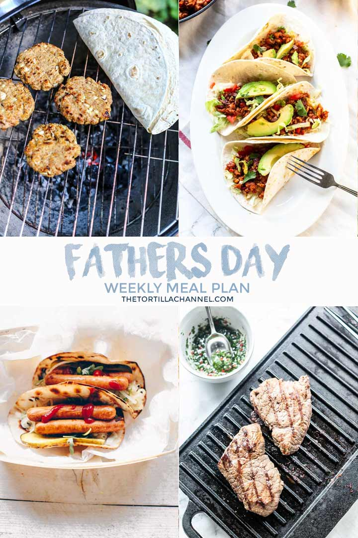 Weekly meal plan fathers day has a number of great recipes to surprise dad. Visit thetortillachannel.com for the full recipe #thetortillachannel #fathersday #fathersdayrecipe #weeklymealplan